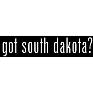 8 White Vinyl Die Cut Got south dakota? Decal Sticker for