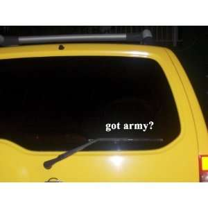 got army? Funny decal sticker Brand New