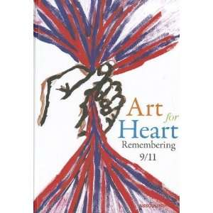 Art for Heart Remembering 9/11 [Hardcover] n/a Books
