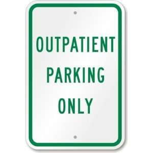 Outpatient Parking Only Sign High Intensity Grade, 18 x