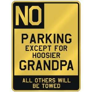 FOR HOOSIER GRANDPA  PARKING SIGN STATE INDIANA