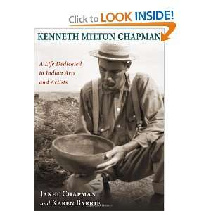 Kenneth Milton Chapman A Life Dedicated to Indian Arts