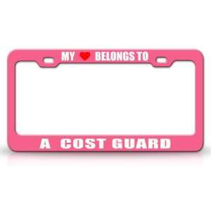 MY HEART BELONGS TO A COST GUARD Occupation Metal Auto License Plate